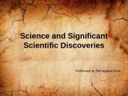 Science and Significant Scientific Discoveries Performed by Shcheglova