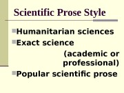 Scientific Prose Style  Humanitarian sciences  Exact