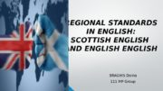 REGIONAL STANDARDS IN ENGLISH: SCOTTISH ENGLISH AND ENGLISH