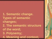 1. Semantic change.  Types of semantic changes;