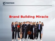 Brand Building Miracle  Unique Electronic Int'l Limited