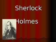 Sherlock Holmes  Sherlock Holmes:  myth and