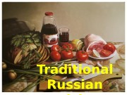 Traditional Russian cuisine  Russian cuisine is one