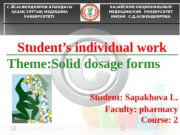 Student's individual work Theme : Solid dosage forms