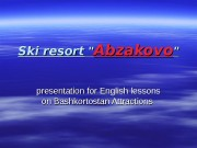 Ski resort  » » Abzakovo «»