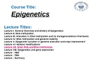 Course Title:  Epigenetics Lecture Titles: Lecture I: