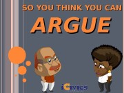 SO YOU THINK YOU CAN ARGUE  WHAT