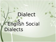 Презентация social dialects abridged