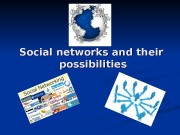 Social networks and their possibilities  Our team: