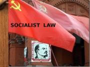 SOCIALIST  LAW   • Socialist law