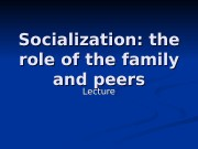 Socialization: the role of the family