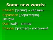 Some new words: Peasant [ piz nt] –