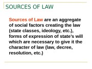 SOURCES OF LAW Sources of Law are an