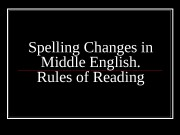 Spelling Changes in Middle English.  Rules of