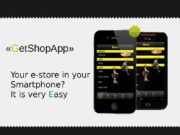 Your e-store in your Smartphone? It is very
