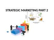 STRATEGIC MARKETING PART 2  What is Strategic
