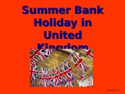 Summer Bank Holiday in United Kingdom Щеголькова А.