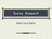 1 Survey Research Maria Lucia Barron  2