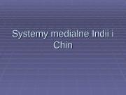Systemy medialne Indii i Chin  Chiny