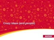 Crazy ideas (and people)  Crazy ideas for