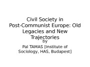 Civil Society in Post-Communist Europe: Old Legacies and