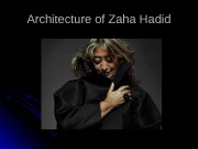 Architecture of Zaha Hadid  Zaha Hadid is