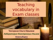 Презентация teaching vocabulary in exam classes