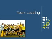 Team Leading  What is a Team Anyway?