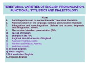 TERRITORIAL VARIETIES OF ENGLISH PRONUNCIATION. FUNCTIONAL STYLISTICS AND