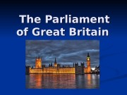 The Parliament of Great Britain  The Parliament