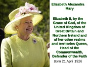 Elizabeth Alexandra Mary Elizabeth II, by the Grace
