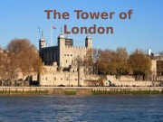 The Tower of London  The Tower of