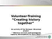"Volunteer-Training ""Creating history together"" An activity of the"