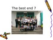 The best end 7  СС тароста нашого