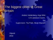 The biggest cities of Great Britain Andres Veidenberg,