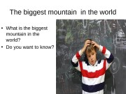 The biggest mountain in the world  •