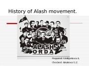 History of Alash movement. Prepared: Umitpekova A. Checked: