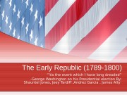 Презентация the early republic