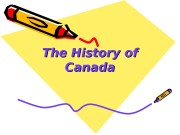 The History of Canada   • Canada's