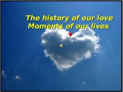 The history of our love   Moments