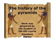Презентация the history of the pyramids