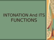 Презентация the main functions of intonation