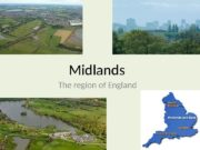 Midlands The region of England  The Midlands