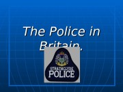 The Police in Britain.  Sir Robert Peel's