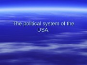 Презентация the political system of the usa