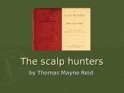 The scalp hunters by by Thomas Mayne Reid