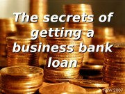 The secrets of getting a business bank loan