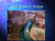 The Work of Rivers  The Work of