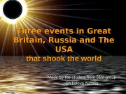 Three events in Great Britain, Russia and The