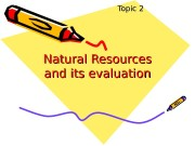 Natural Resources andand  its   ee